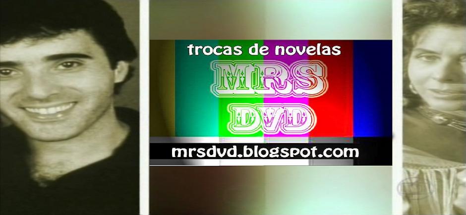 MRS NOVELAS EM DVD