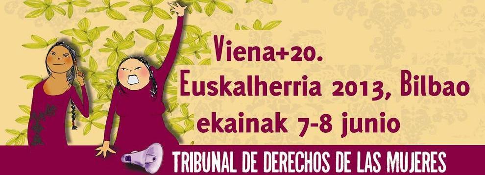 Tribunal de Derechos de las Mujeres. Viena +20 Euskalherria 2013