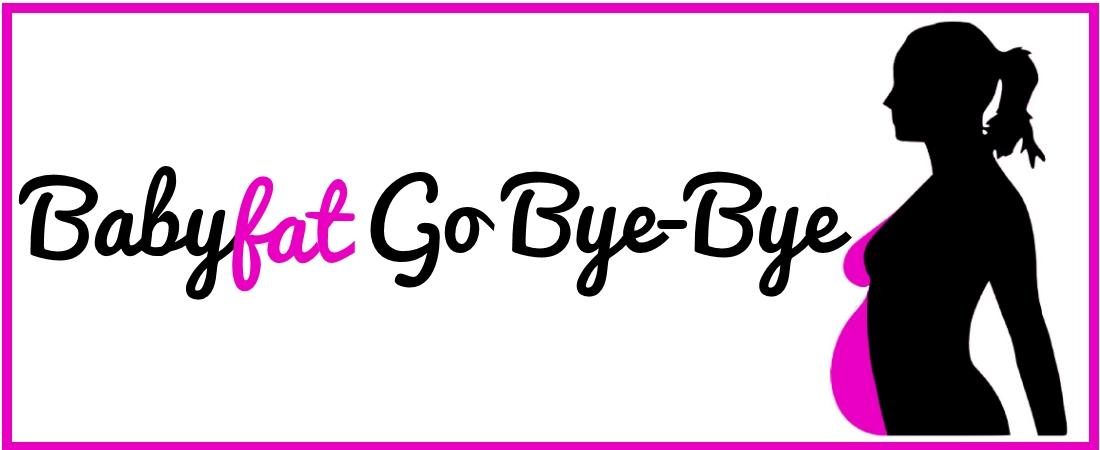 Babyfat Go Bye-Bye