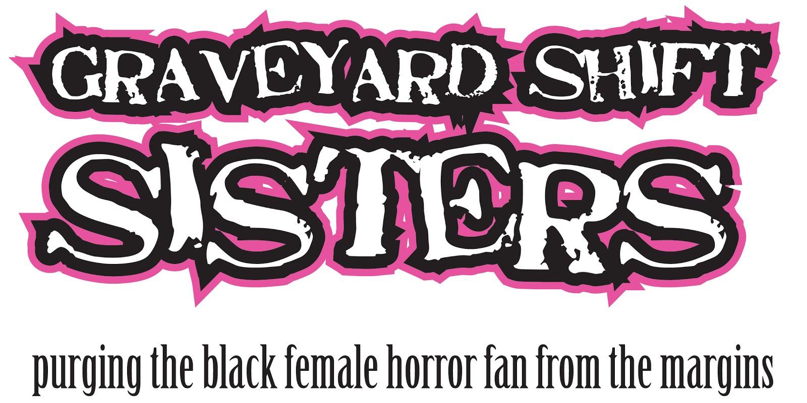 Graveyard Shift Sisters