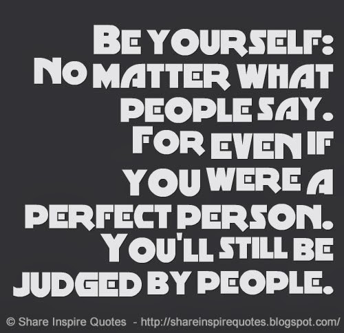 still be judged by peo...
