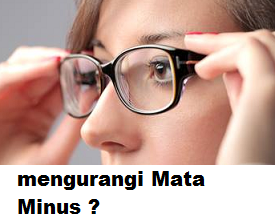 Cara Menjaga Kesehatan Dan Mengurangi Mata Minus