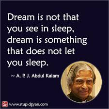 Donot sleep to DREAM....