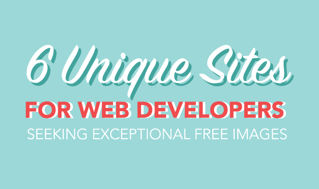 6 Unique Sites for Web Developers Seeking Exceptional Free Images
