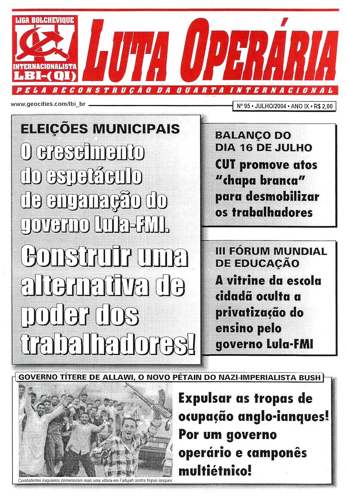 LEIA A EDIÇÃO DO JORNAL LUTA OPERÁRIA Nº 95, JULHO/2004