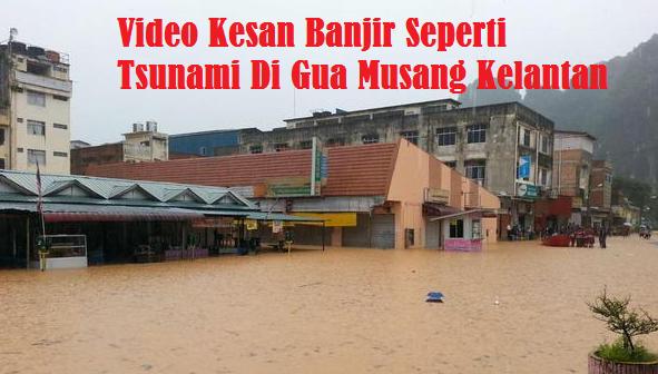 banjir Di Gua Musang Kelantan