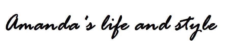 Amanda's life and style