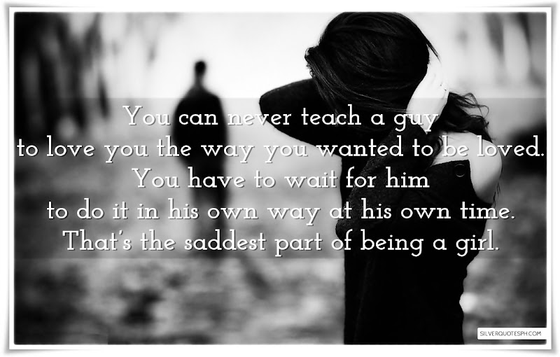 You Can Never Teach A Guy To Love You The Way You Wanted To Be Loved, Picture Quotes, Love Quotes, Sad Quotes, Sweet Quotes, Birthday Quotes, Friendship Quotes, Inspirational Quotes, Tagalog Quotes