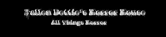 Fallen Bettie's Horror House