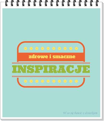 zdrowe i smaczne inspiracje, zdrowe odżywianie