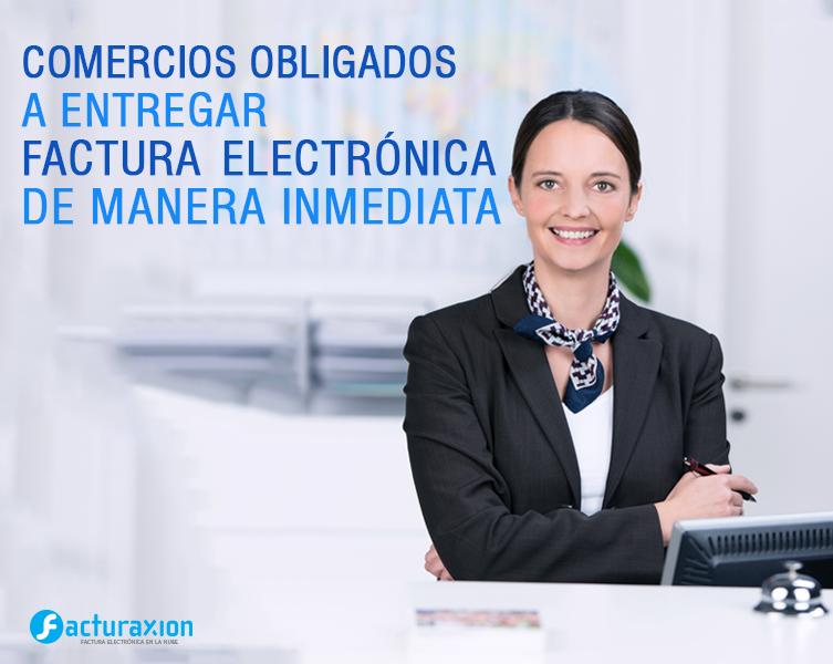 Comercios obligados a entregar factura electrónica de manera inmediata