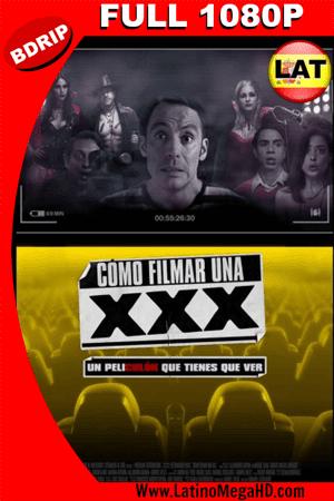 Cómo Filmar Una XXX (2017) Latino Full HD  BDRIP 1080P ()