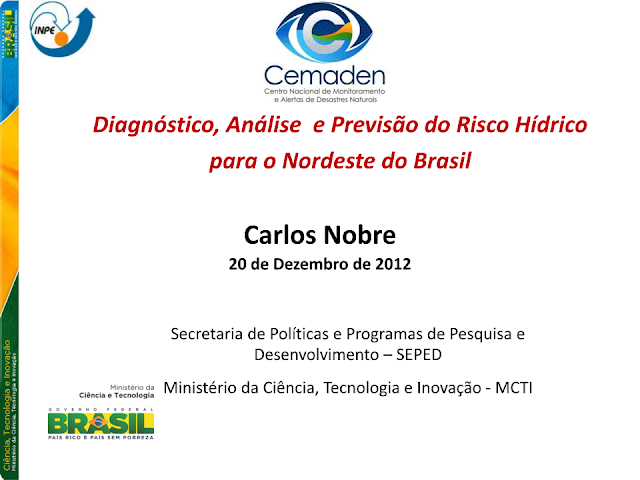 Diagnóstico, Análise  e Previsão do Risco Hídrico  para o Nordeste do Brasil - Carlos Nobre /MCTI