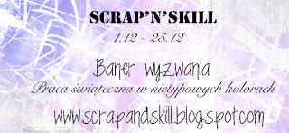 http://scrapandskill.blogspot.com/2015/12/wyzwanie-12-praca-swiateczna-w.html