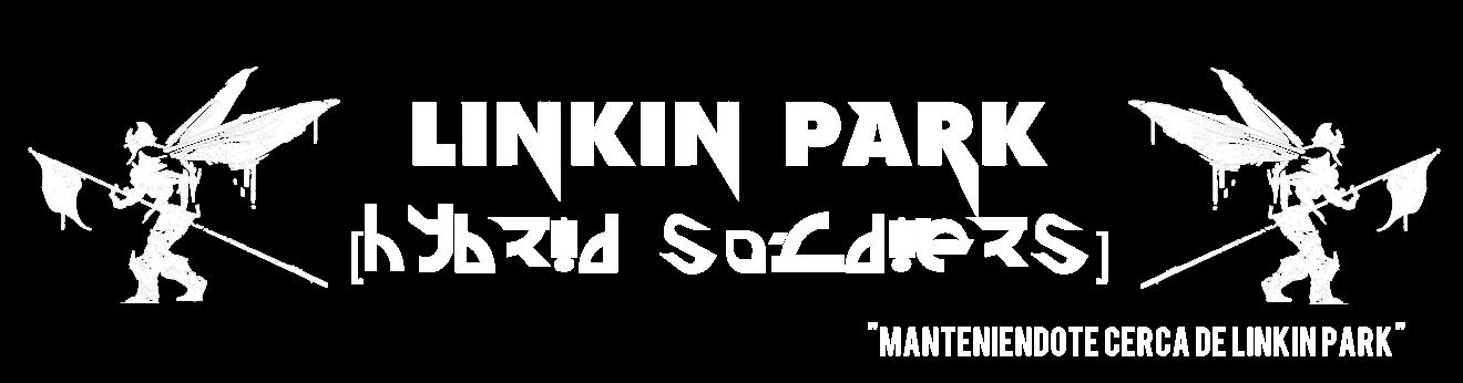 Linkin Park [Hybrid Soldiers]