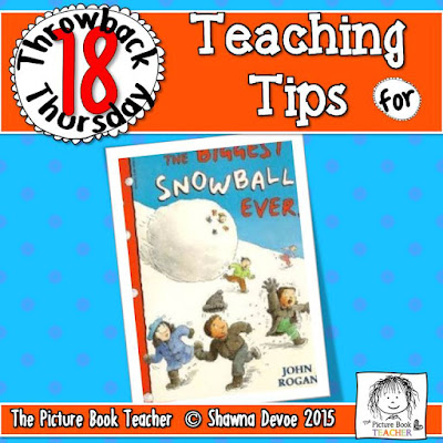 TBT - The Biggest Snowball Ever teaching tips from The Picture Book Teacher.
