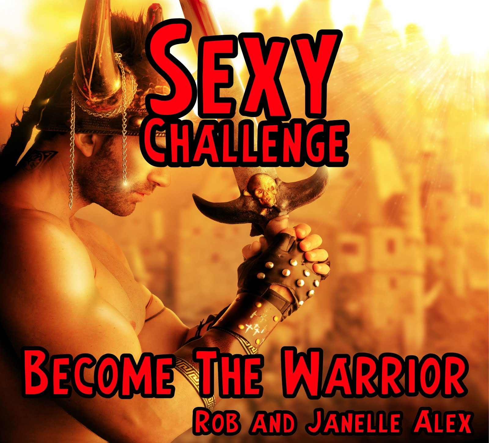 FREE Become The Warrior / Sexy Challenge