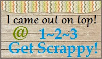 I was Top 3! at 1-2-3 Get Scrappy April 2014 ~ Challenge #9