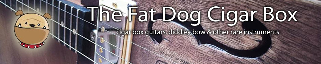 The Fat Dog Cigarbox - Construcción y venta de Cigar Box Guitars