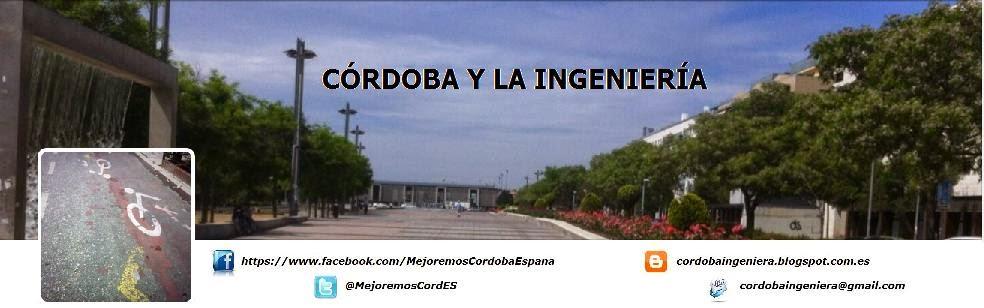 Córdoba y la Ingeniería (Mejoremos Córdoba - España)