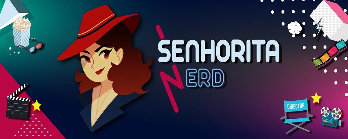 Senhorita Nerd | Entretenimento, cultura pop, geek, livros, música e nerdice