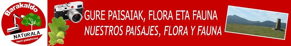 Barakaldo Naturala - Gure paisaiak, flora eta fauna- Nuestros paisajes flora y fauna
