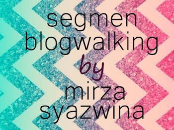 segmen blogwalking by mirza syazwina