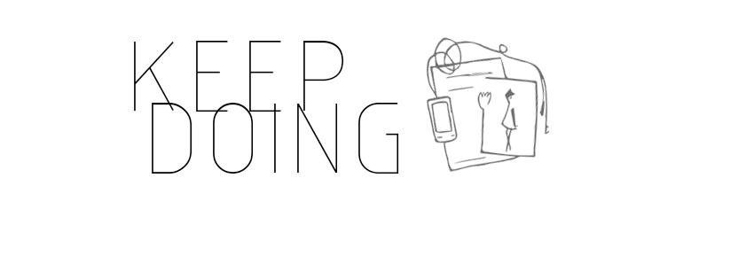 KEEP DOING