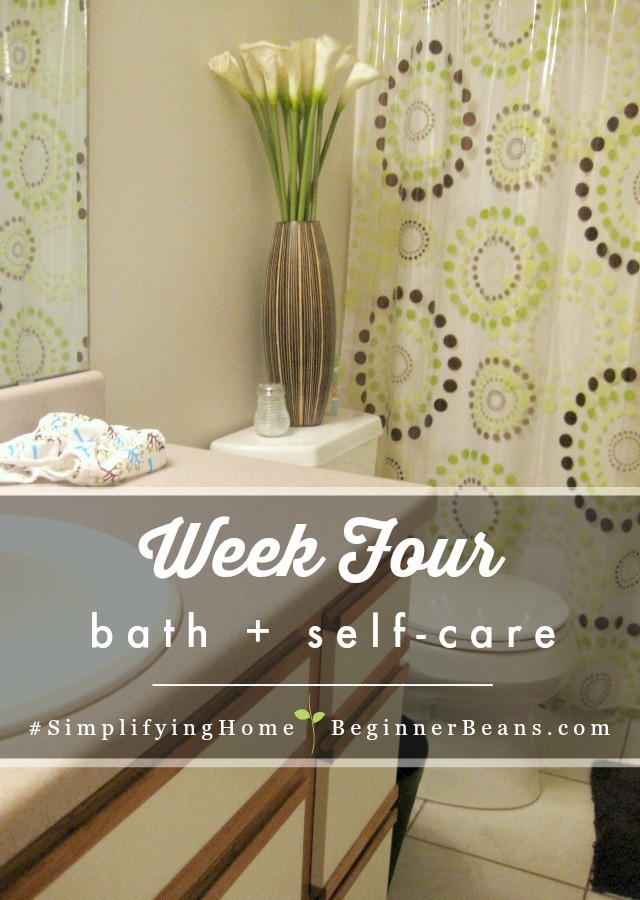 Simplifying Home Challenge | Week 4: Bathrooms + Self-care