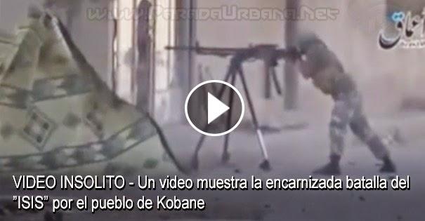 VIDEO INSÓLITO - Un video muestra la encarnizada batalla del ISIS por Kobane