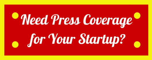 Need Press for Your Startup?