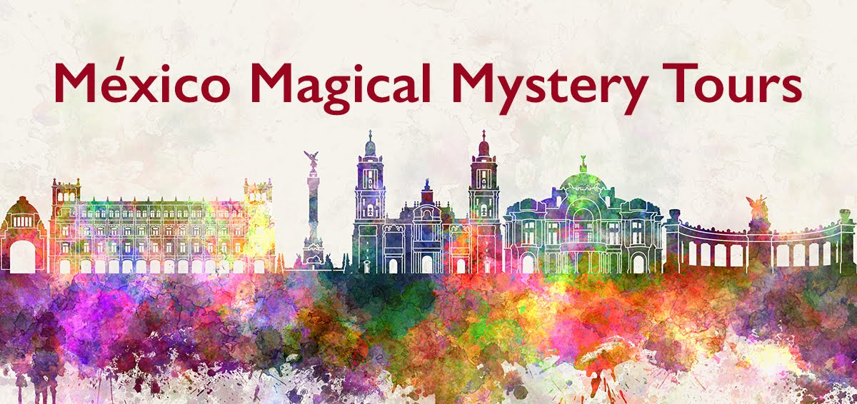 Mexico Magical Mystery Tours