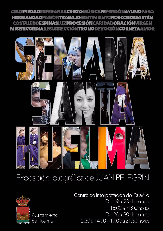 """EXPOSICIÓN FOTOGRÁFICA"" DE JUAN PELEGRÍN SOBRE LA SEMANA SANTA DE HUELMA"