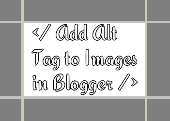 Add Alt Tag to Images in Blogger