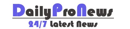 Daily Pro News | Latest News Update 24/7