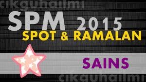 Soalan Spot dan Ramalan Sains SPM 2015