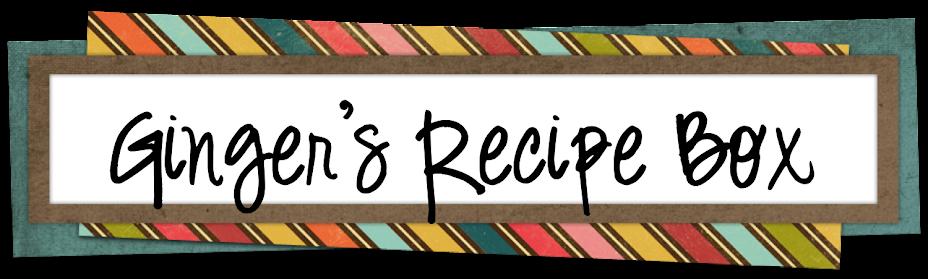 Ginger's Recipe Box