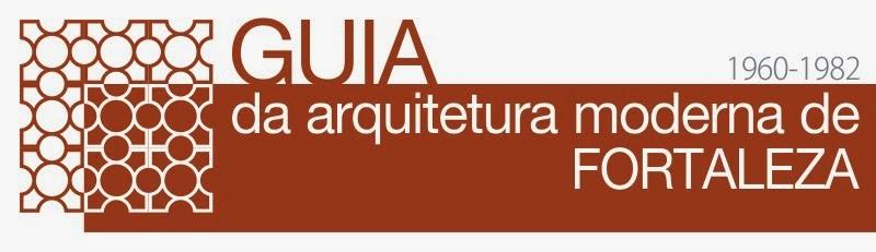 Guia da Arquitetura Moderna de Fortaleza