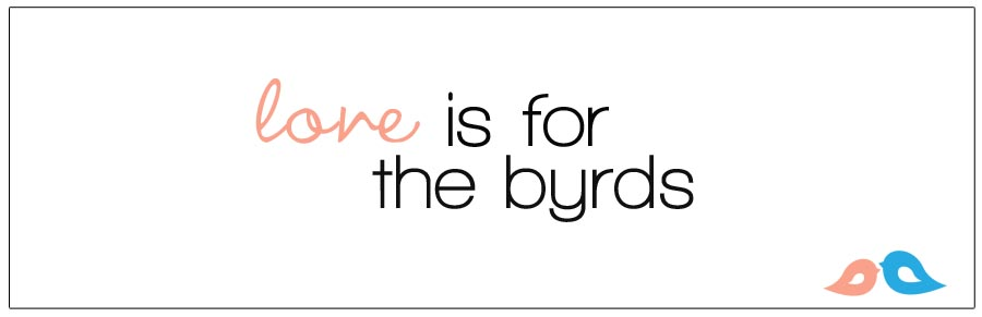 love is for the byrds