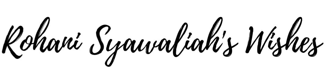 Rohani Syawaliah's Wishes