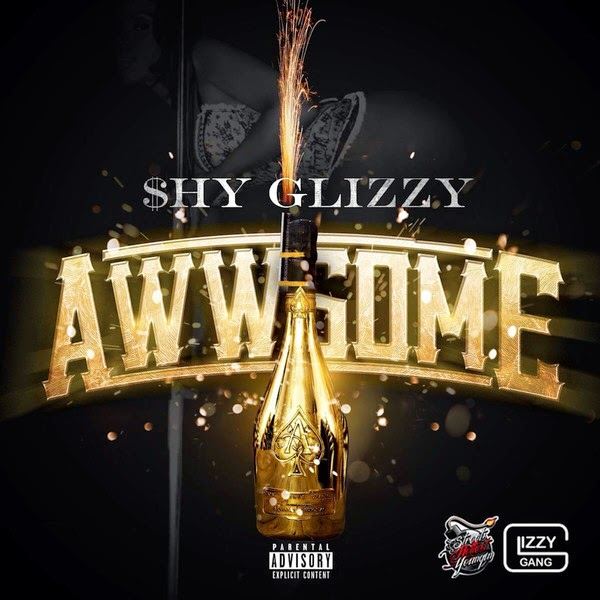 Shy Glizzy - Awwsome - Single  Cover