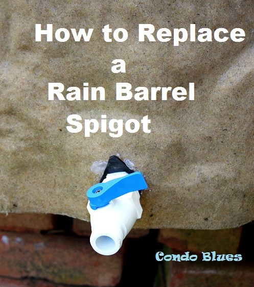 Condo Blues: How to Replace a Rain Barrel Spigot