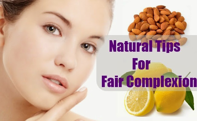 Natural Tips for Fair Complexion