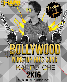 2016-Bollywood-Non-Stop-Hits-Song-Kai-Po-Che-Vol.03-DJ-Hari-Surat