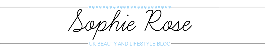 Sophie Rose - UK Beauty and Lifestyle Blog