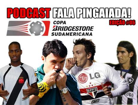 Copa Sul-Americana, podcast sobre futebol, Fala Pingaiada