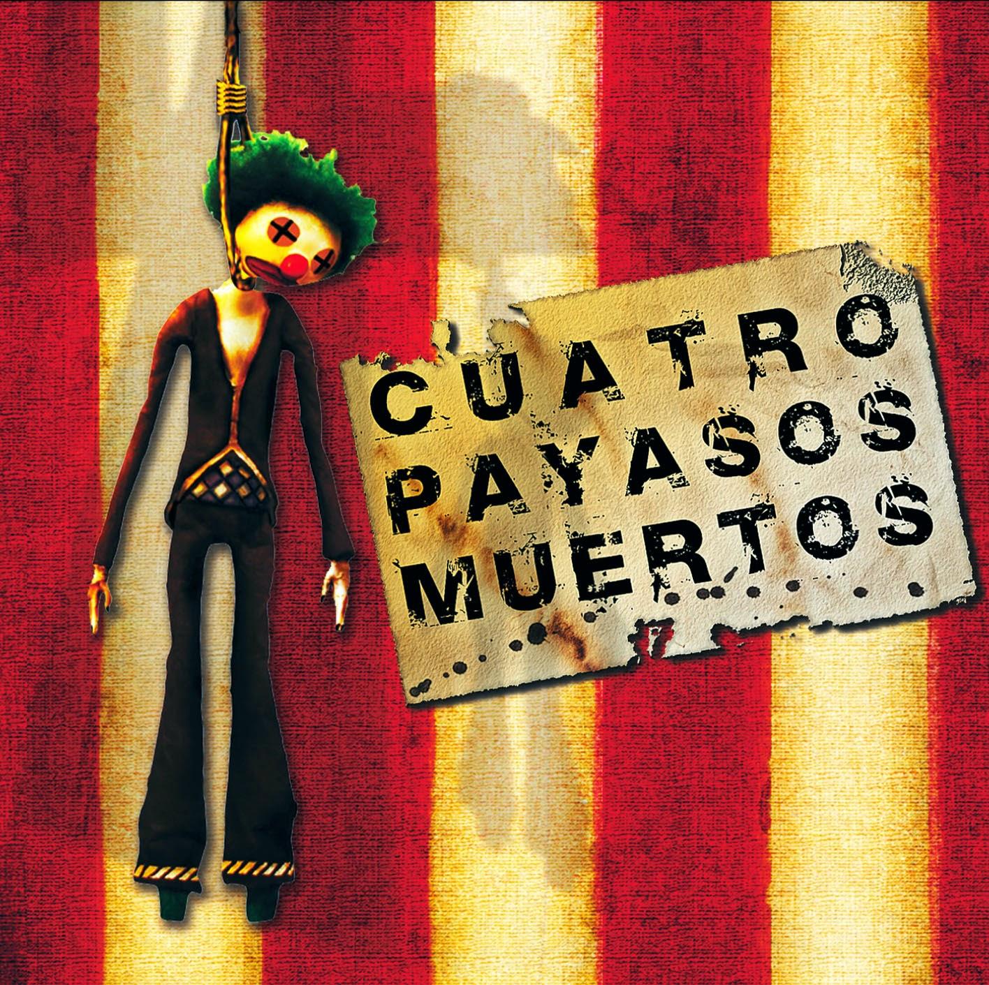 CUATRO PAYASOS MUERTOS - Cuatro Payasos Muertos