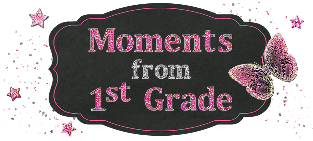 Moments from First Grade