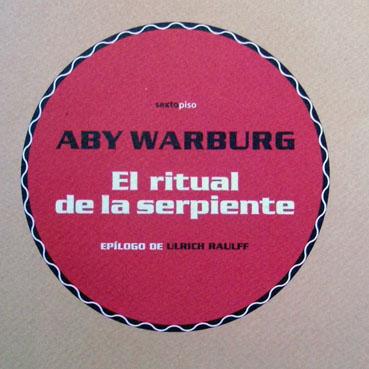 Warburg, Aby. El ritual de la serpiente.