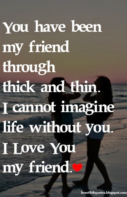 i love you my friend heartfelt love and life quotes
